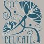 So Delicate